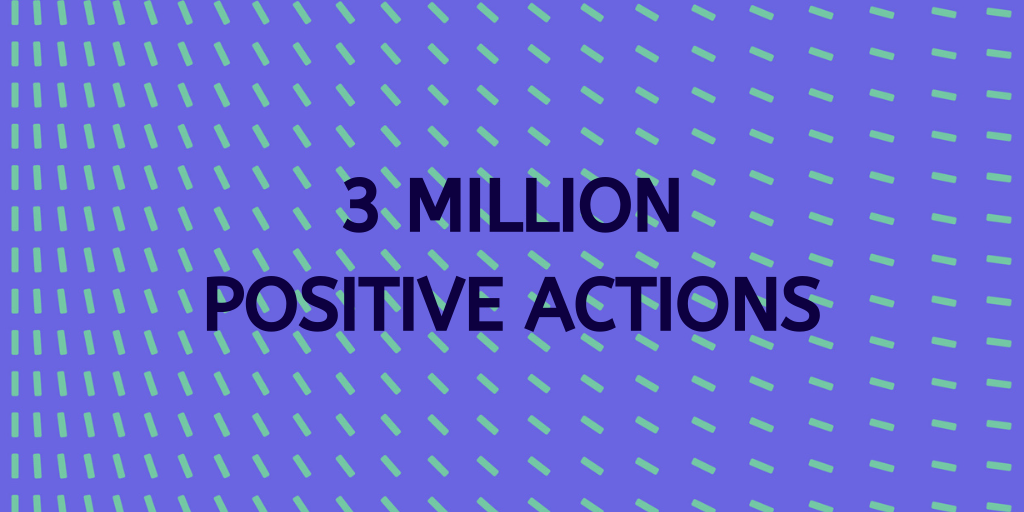 3 million positive actions